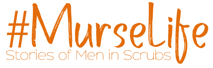 #MurseLife: Stories of Men in Scrubs
